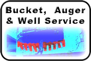 Bucket, Auger & Well Service